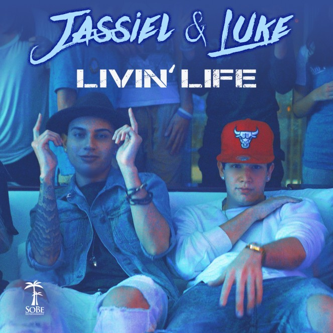 "jassiel and luke ""Livin Life"""